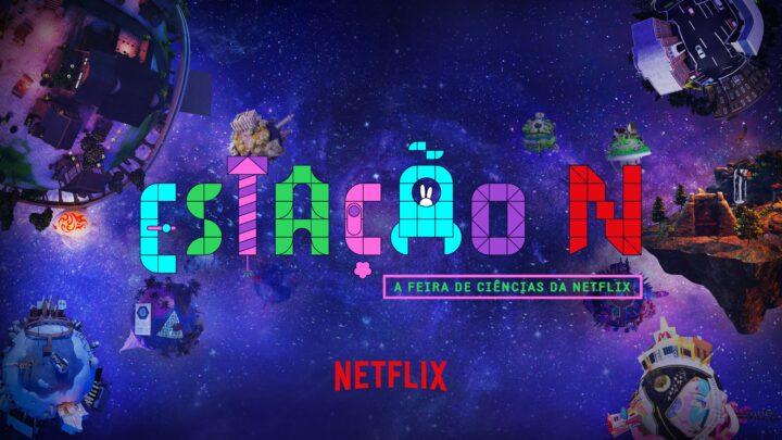 A Netflix criou uma Feira de Ciências Virtual com várias Atividades